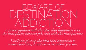 destination addiction